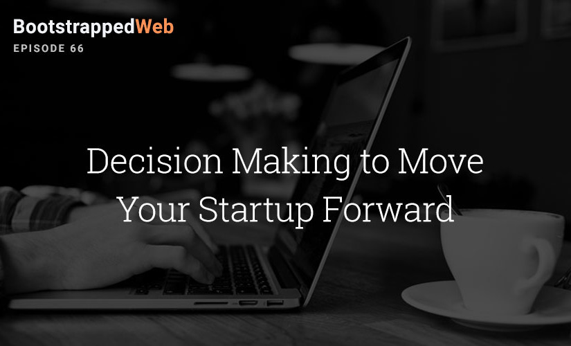 [66]  Decision Making to Move Your Startup Forward