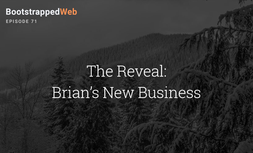 [71] The Reveal: Brian's New Business