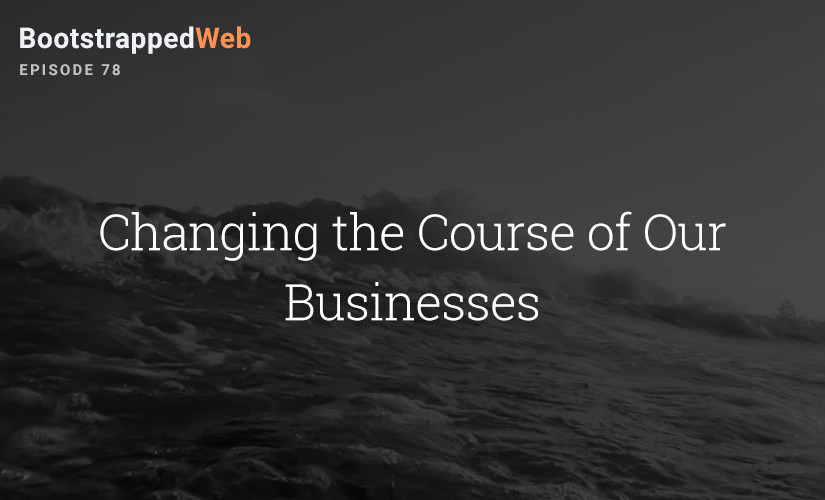 [78] Changing the Course of Our Businesses
