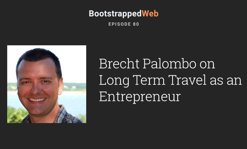 [80] Brecht Palombo on Longterm Travel as an Entrepreneur