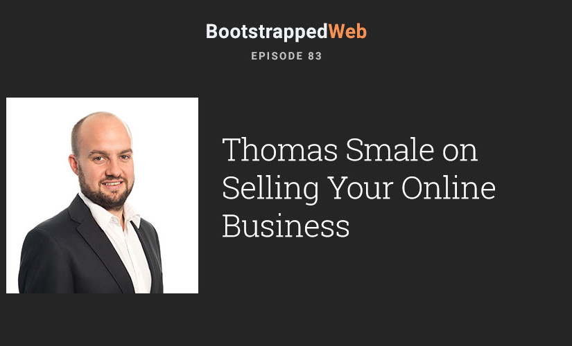 [83] Thomas Smale on Selling Your Online Business