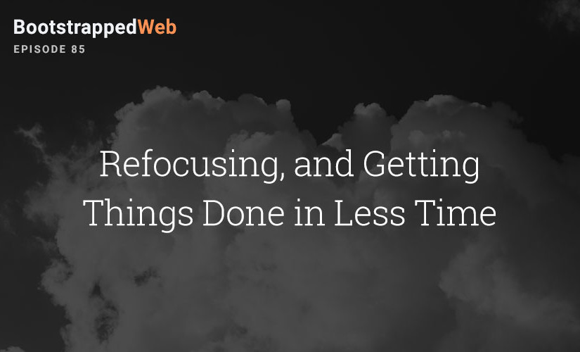 [85] Refocusing and Getting Things Done in Less Time