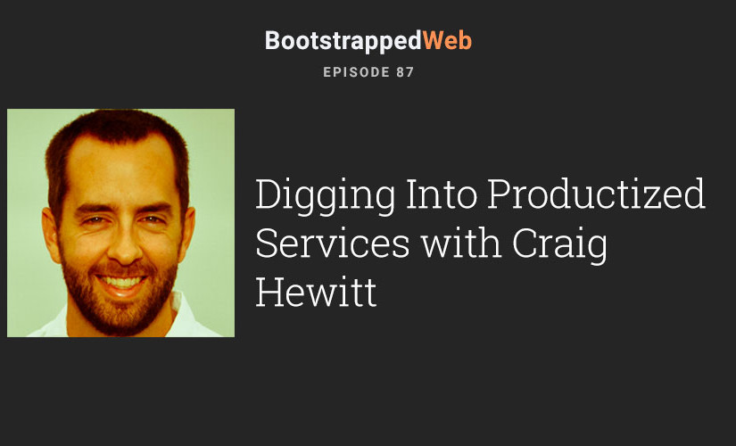 [87] Productized Services with Craig Hewitt of Podcast Motor