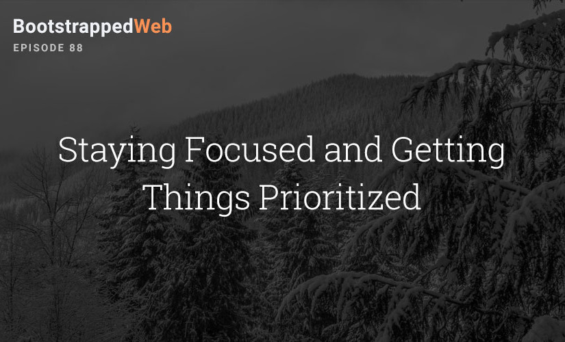 [88] Staying Focused and Getting Things Prioritized