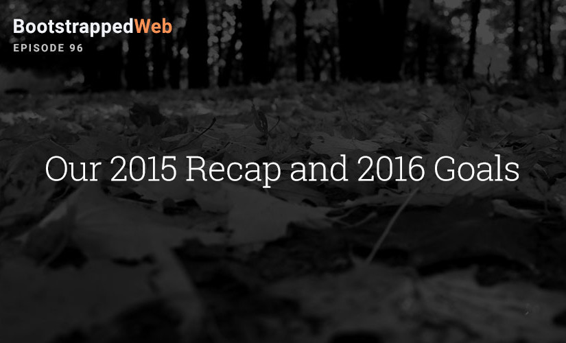 [96] Our 2015 Recap and 2016 Goals