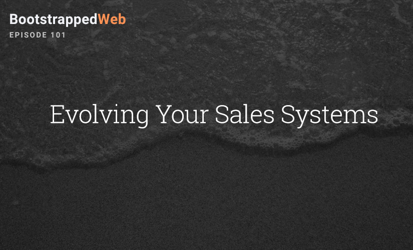 [101] Evolving Your Sales Systems
