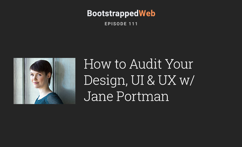 [111] How to Audit Your Design, UI & UX w/ Jane Portman