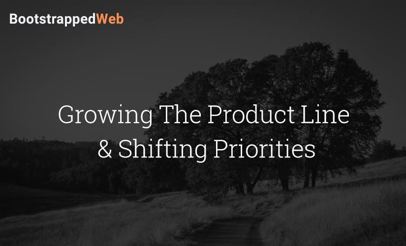 Growing The Product Line & Shifting Priorities