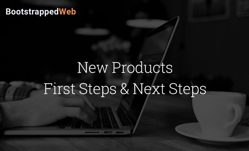 New Products First Steps & Next Steps