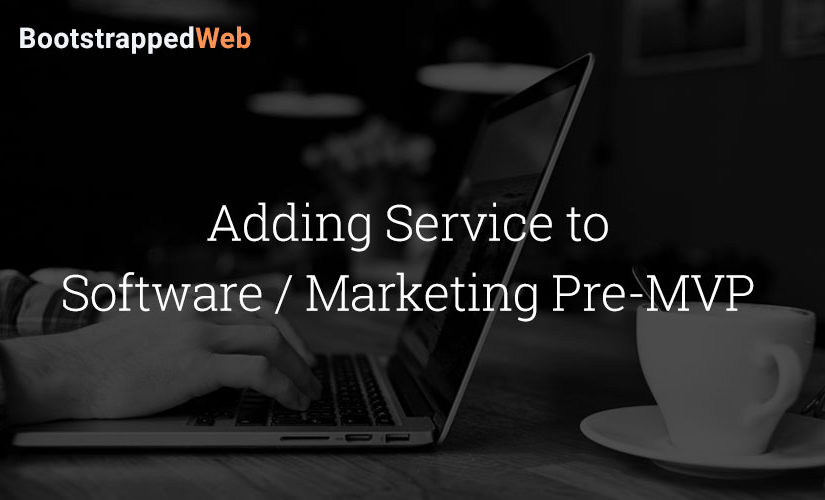 Adding Service to Software / Marketing Pre-MVP