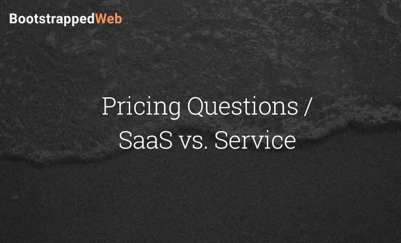 Pricing Questions / SaaS vs. Service