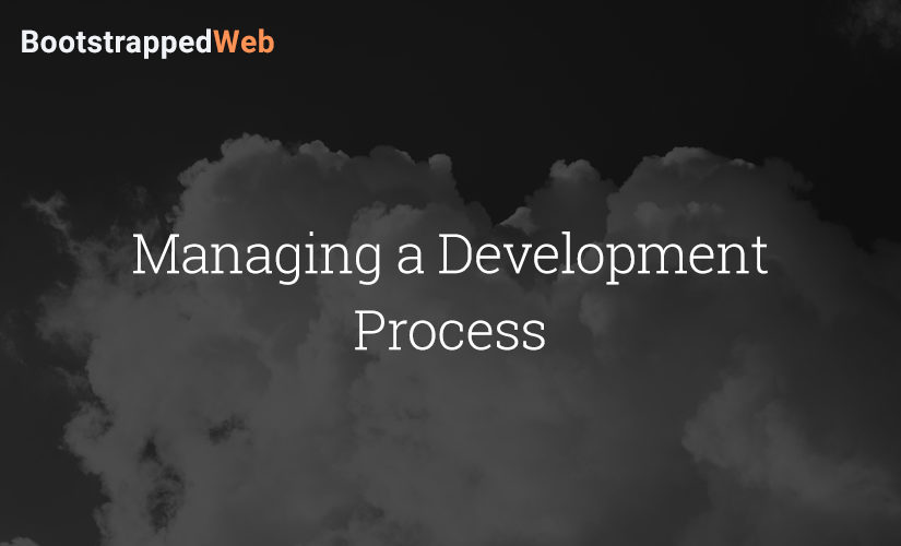 Managing a Development Process w Rob Walling