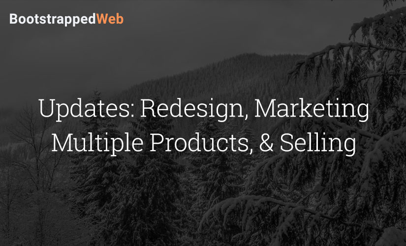 Updates: Redesign, Marketing Multiple Products, & Selling Services