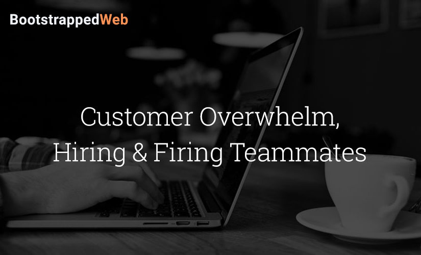 Customer Overwhelm, Hiring & Firing Teammates