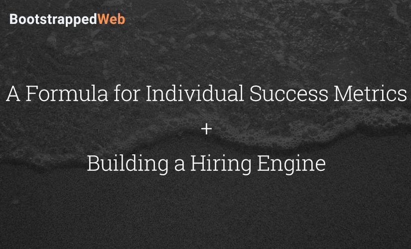 A Formula for Individual Success Metrics + Building a Hiring Engine