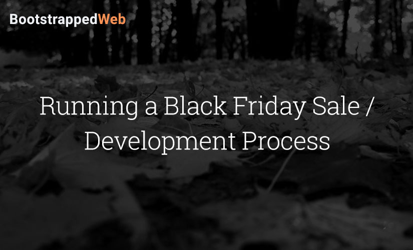 Running a Black Friday Sale / Development Process