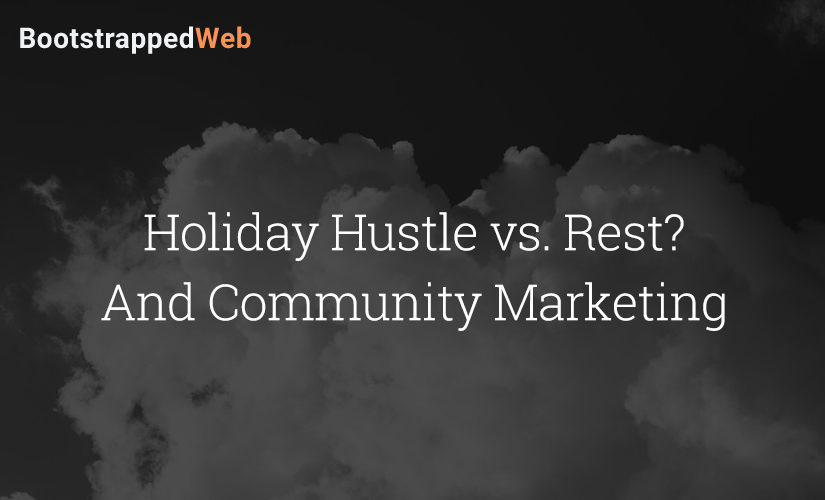 Holiday Hustle vs. Rest And Community Marketing