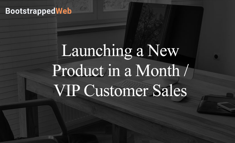 Launching a New Product in a Month / VIP Customer Sales