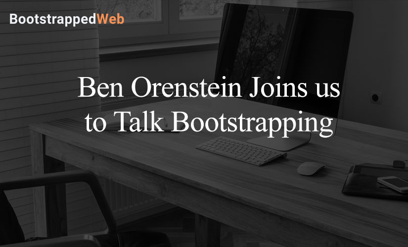Ben Orenstein Joins us to Talk Bootstrapping