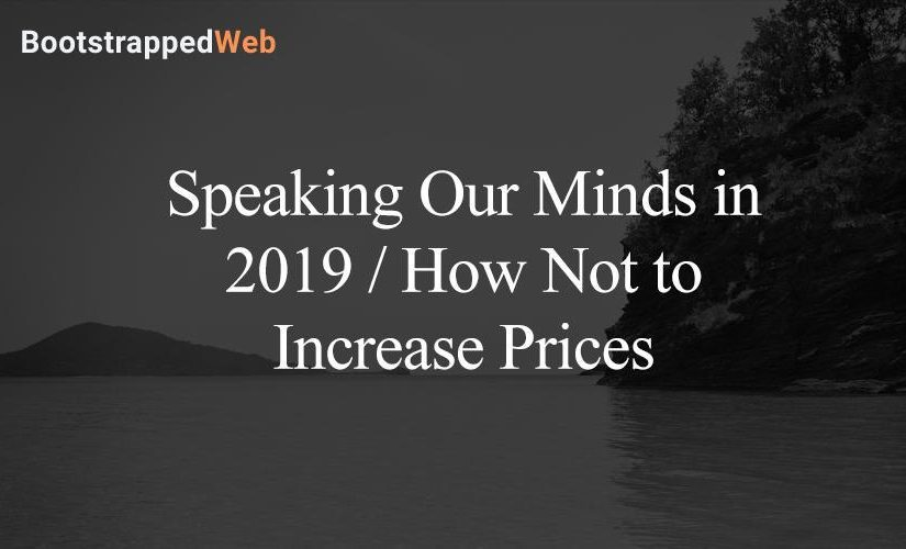 Speaking Our Minds in 2019 / How Not to Increase Prices