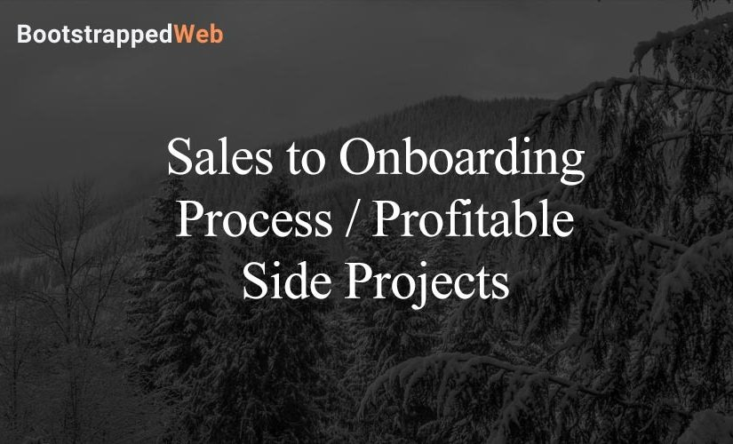 Sales to Onboarding Process /  Profitable Side Projects