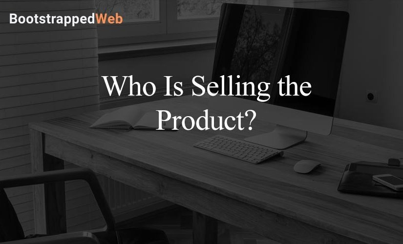 Who Is Selling the Product?