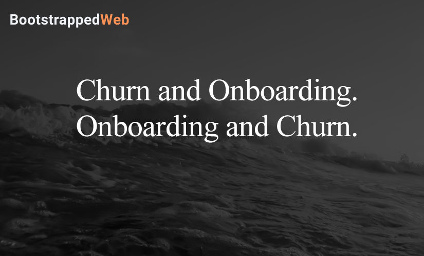 Churn and Onboarding. Onboarding and Churn.