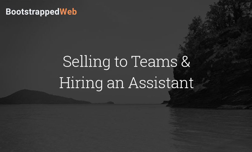 Selling to Teams & Hiring an Assistant