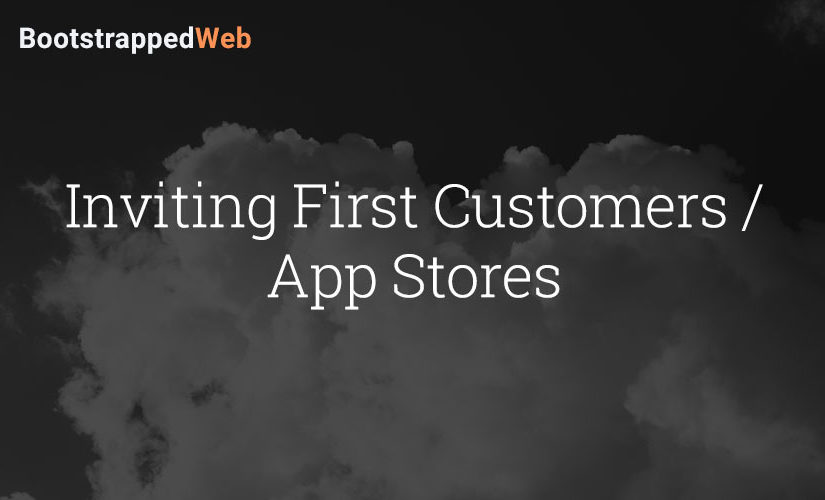 Inviting First Customers / App Stores