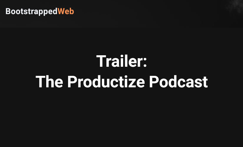 Trailer:  The Productize Podcast returns in 2020