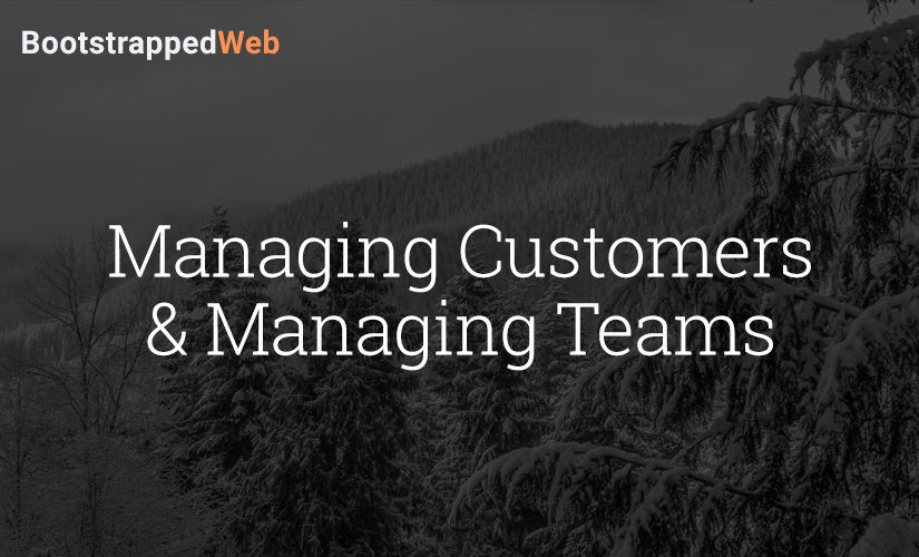 Managing Customers & Managing Teams