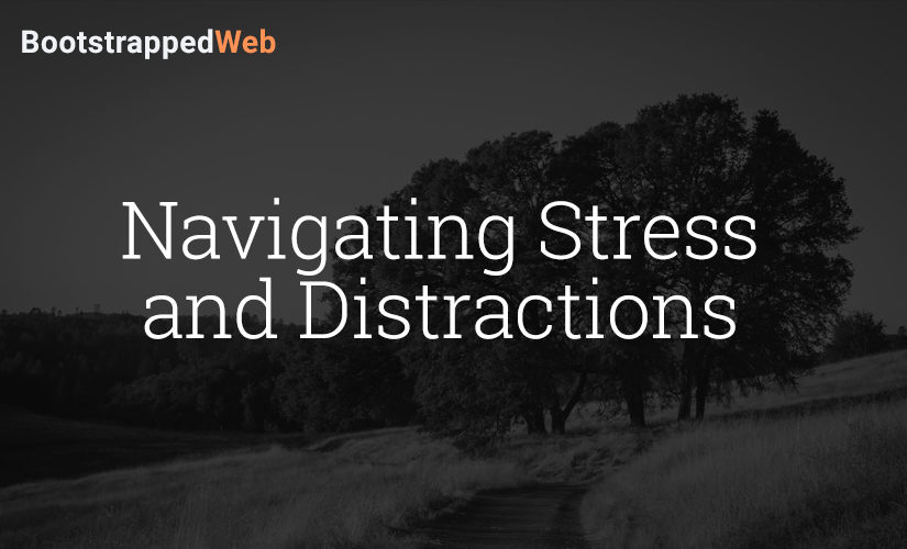 Navigating Stress & Distractions