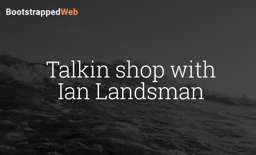 Talkin shop with Ian Landsman