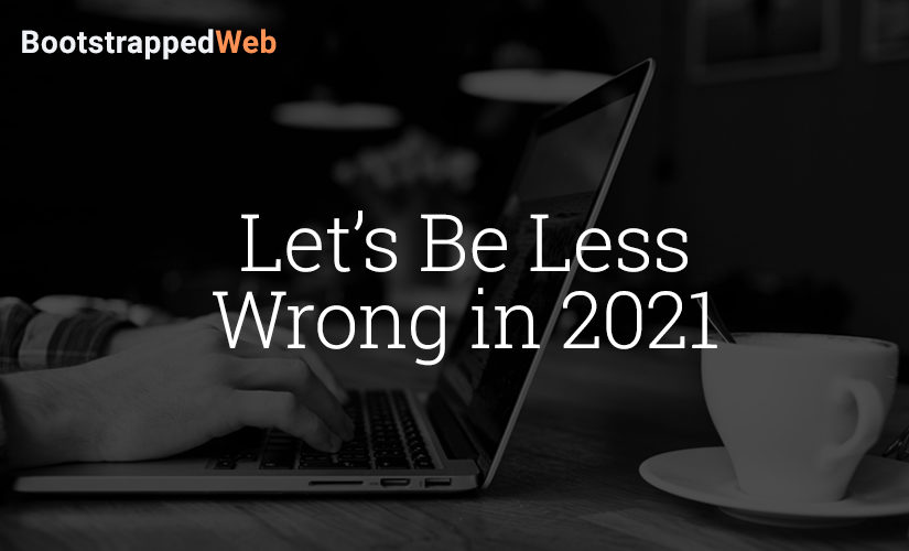Let's Be Less Wrong in 2021