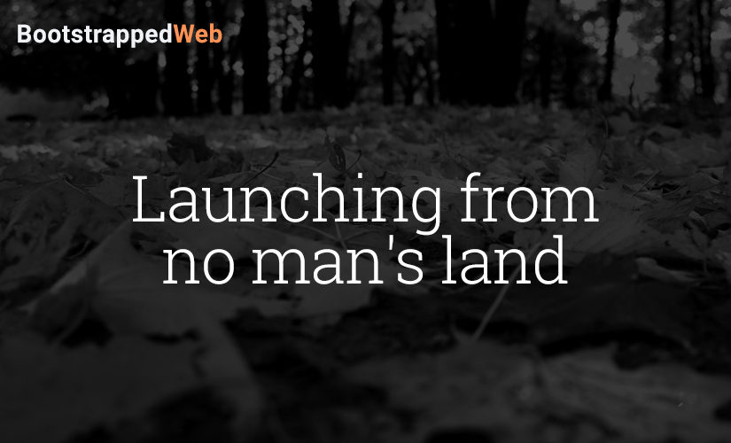 Launching from no man's land